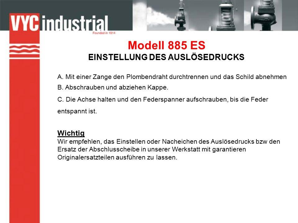 Modell 885 ES EINSTELLUNG DES AUSLÖSEDRUCKS A.