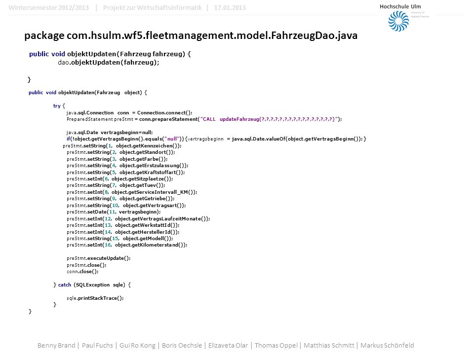 package com.hsulm.wf5.fleetmanagement.model.FahrzeugDao.java public void objektUpdaten(Fahrzeug object) { try { java.sql.Connection conn = Connection.