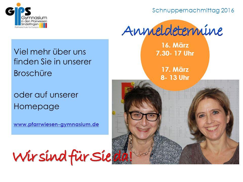 Schnuppernachmittag 2016 Viel mehr über uns finden Sie in unserer Broschüre oder auf unserer Homepage www.pfarrwiesen-gymnasium.de 16.