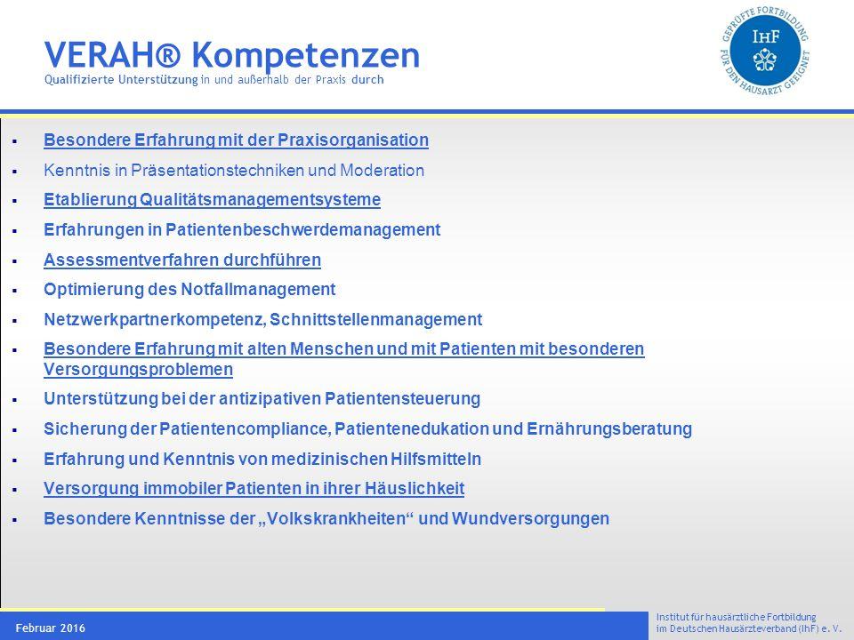 Institut für hausärztliche Fortbildung im Deutschen Hausärzteverband (IhF) e. V. Februar 2016  Besondere Erfahrung mit der Praxisorganisation  Kennt