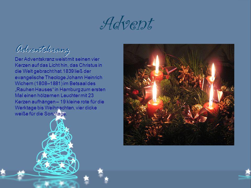 """Advent Adventskranz Der Adventskranz weist mit seinen vier Kerzen auf das Licht hin, das Christus in die Welt gebracht hat.1839 ließ der evangelische Theologe Johann Heinrich Wichern (1808–1881) im Betsaal des """"Rauhen Hauses in Hamburg zum ersten Mal einen hölzernen Leuchter mit 23 Kerzen aufhängen – 19 kleine rote für die Werktage bis Weihnachten, vier dicke weiße für die Sonntage."""
