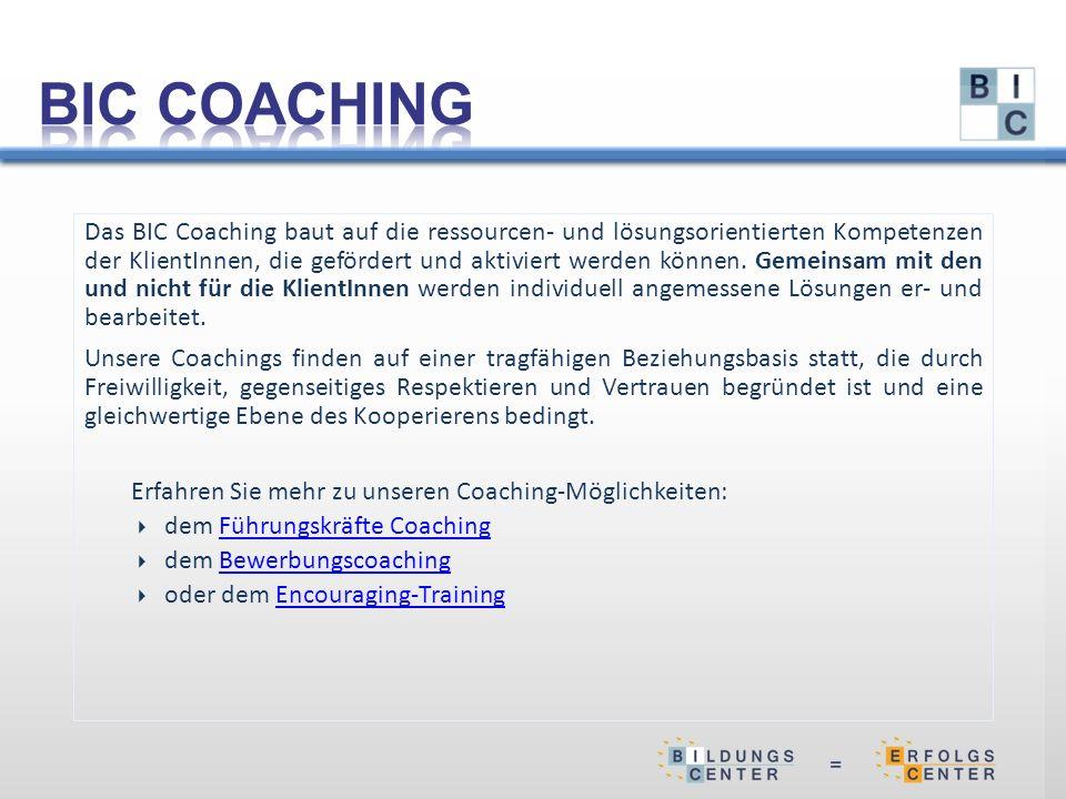 Das BIC Coaching baut auf die ressourcen- und lösungsorientierten Kompetenzen der KlientInnen, die gefördert und aktiviert werden können.