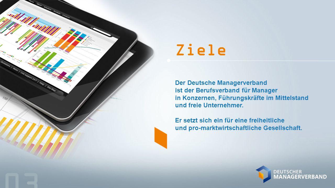 Ziele Der Deutsche Managerverband ist der Berufsverband für Manager in Konzernen, Führungskräfte im Mittelstand und freie Unternehmer.