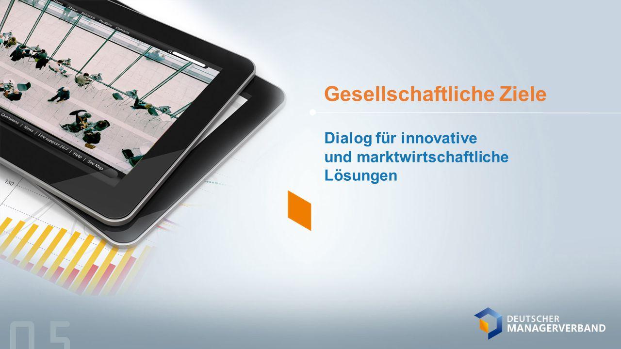 Gesellschaftliche Ziele Dialog für innovative und marktwirtschaftliche Lösungen 05