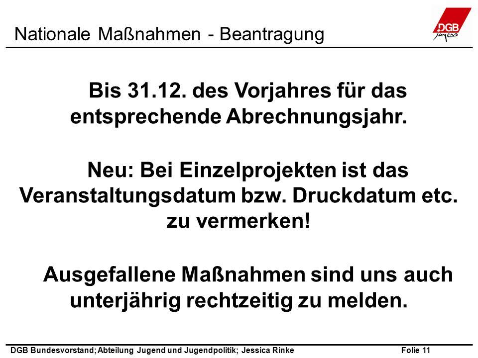 Folie 11 DGB Bundesvorstand; Abteilung Jugend und Jugendpolitik; Jessica Rinke Bis 31.12.