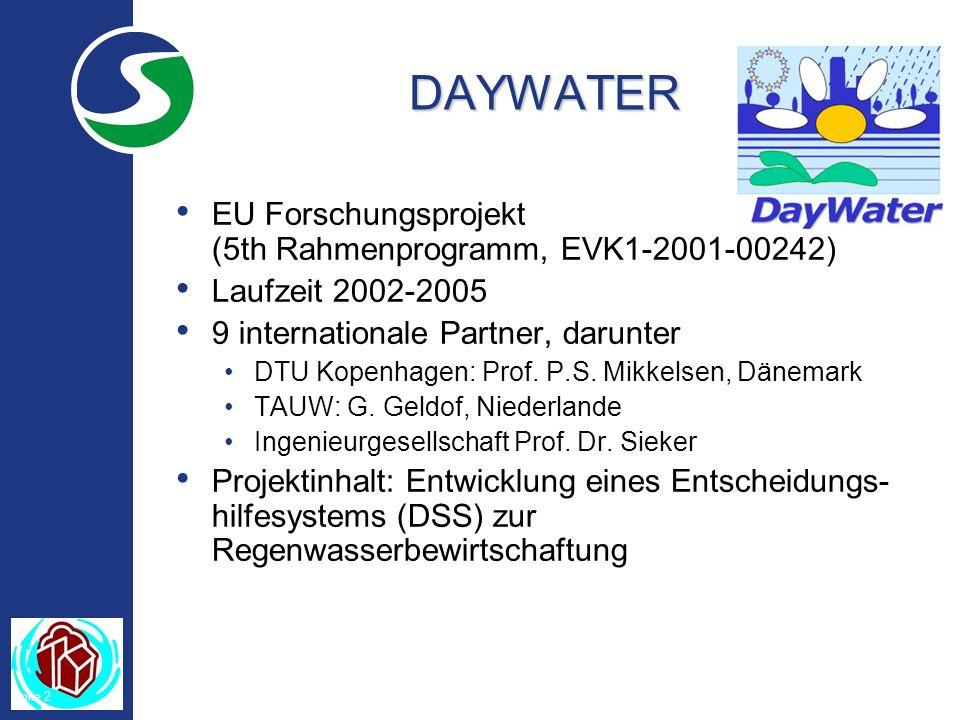 Folie 2 DAYWATER EU Forschungsprojekt (5th Rahmenprogramm, EVK1-2001-00242) Laufzeit 2002-2005 9 internationale Partner, darunter DTU Kopenhagen: Prof.