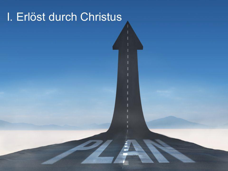 I. Erlöst durch Christus