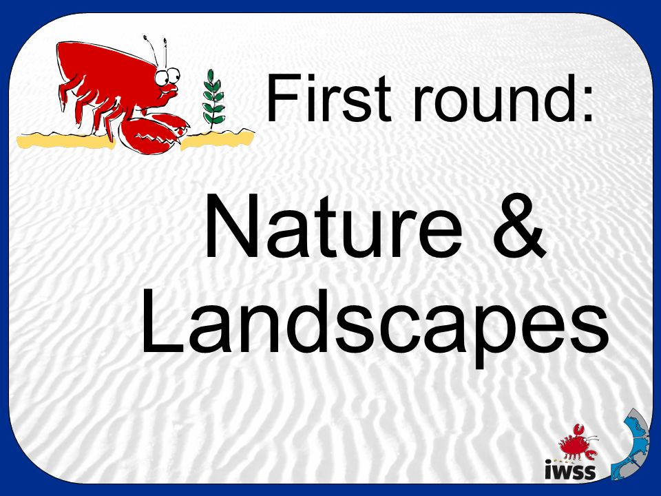 First round: Nature & Landscapes