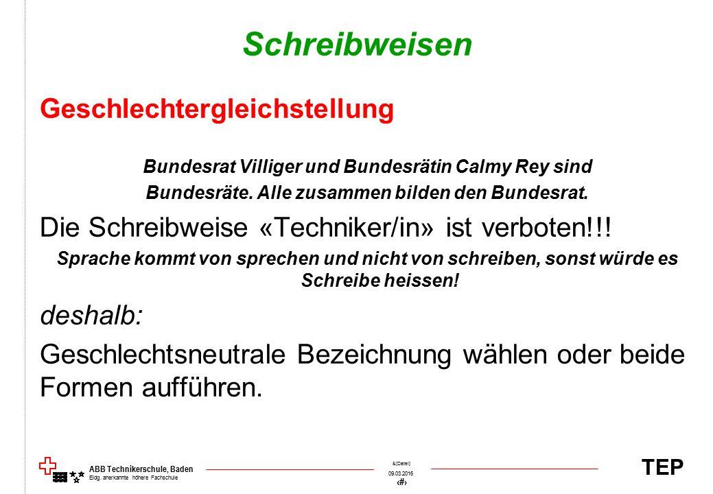 TEP 09.03.2016 16 &[Datei] ABB Technikerschule, Baden Eidg. anerkannte höhere Fachschule Schreibweisen Geschlechtergleichstellung Bundesrat Villiger u