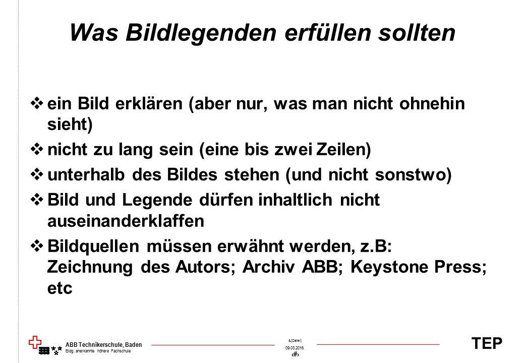 TEP 09.03.2016 33 &[Datei] ABB Technikerschule, Baden Eidg. anerkannte höhere Fachschule Was Bildlegenden erfüllen sollten  ein Bild erklären (aber n
