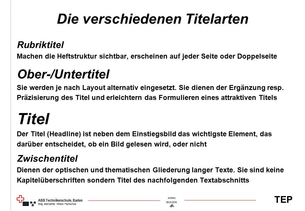 TEP 09.03.2016 39 &[Datei] ABB Technikerschule, Baden Eidg. anerkannte höhere Fachschule Die verschiedenen Titelarten Rubriktitel Machen die Heftstruk