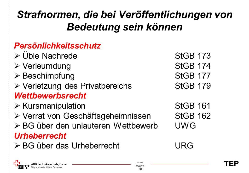 TEP 09.03.2016 72 &[Datei] ABB Technikerschule, Baden Eidg. anerkannte höhere Fachschule Strafnormen, die bei Veröffentlichungen von Bedeutung sein kö