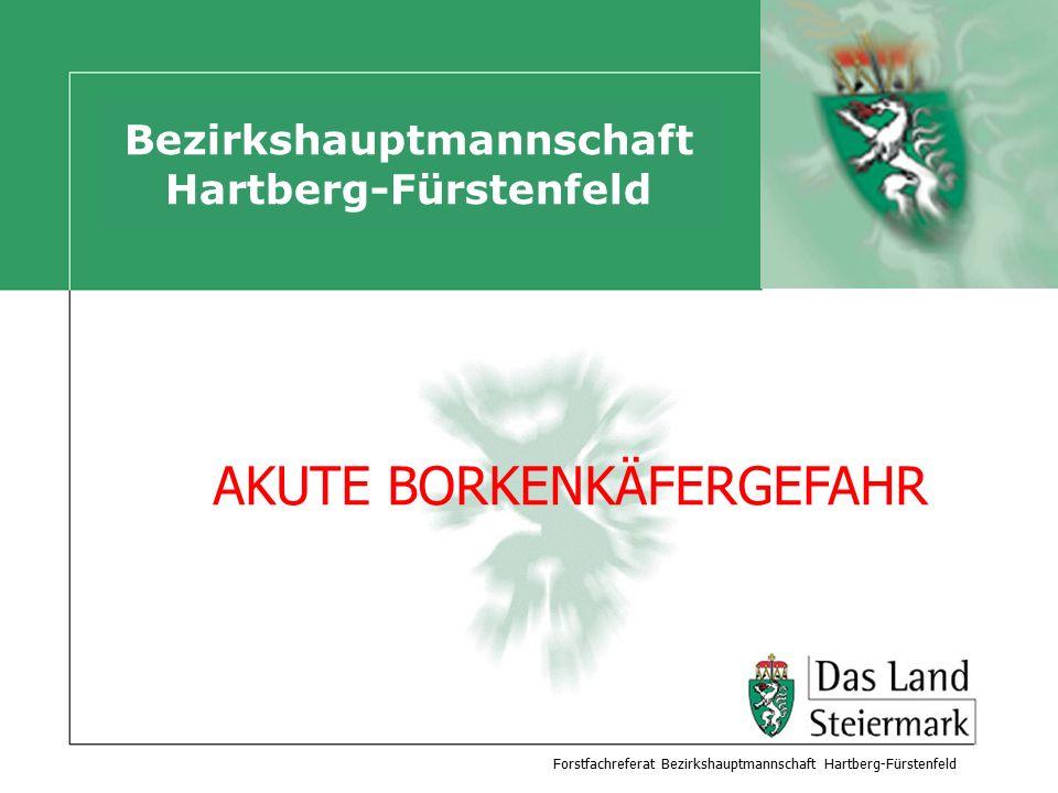 Autor Bezirkshauptmannschaft Hartberg-Fürstenfeld Forstfachreferat Bezirkshauptmannschaft Hartberg-Fürstenfeld AKUTE BORKENKÄFERGEFAHR