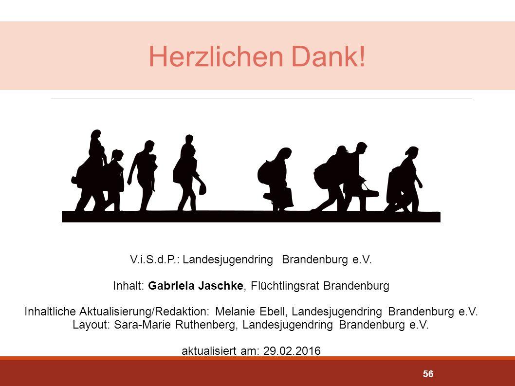 Herzlichen Dank! V.i.S.d.P.: Landesjugendring Brandenburg e.V. Inhalt: Gabriela Jaschke, Flüchtlingsrat Brandenburg Inhaltliche Aktualisierung/Redakti
