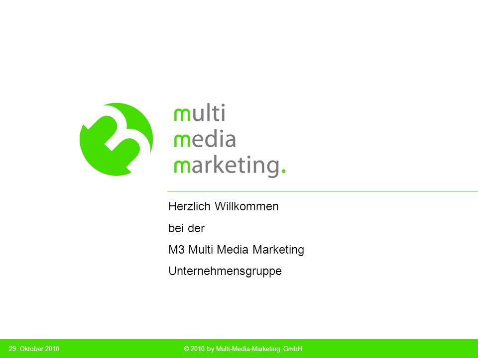 Multi Media Marketing © 2010 by Multi-Media-Marketing GmbH …get in touch with… 2 Kontakte schaffen Verbindungen schaffen Kundenbeziehungen Kundenbeziehungen schaffen Mehrwert 29.