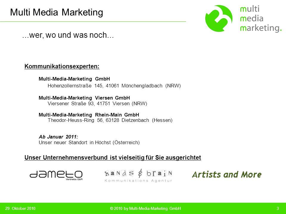 Multi Media Marketing © 2010 by Multi-Media-Marketing GmbH...nicht Einbildung, sondern Ausbildung...