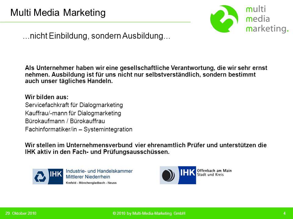 Multi Media Marketing © 2010 by Multi-Media-Marketing GmbH...one to one – wir halten Ihre Verbindung...