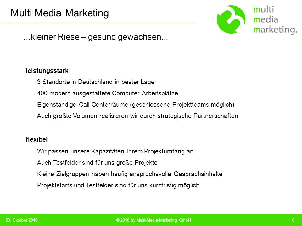 Multi Media Marketing © 2010 by Multi-Media-Marketing GmbH...kleiner Riese – gesund gewachsen...