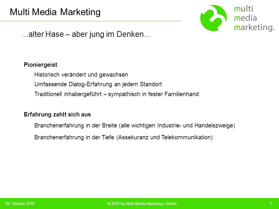 Multi Media Marketing © 2010 by Multi-Media-Marketing GmbH...alter Hase – aber jung im Denken...