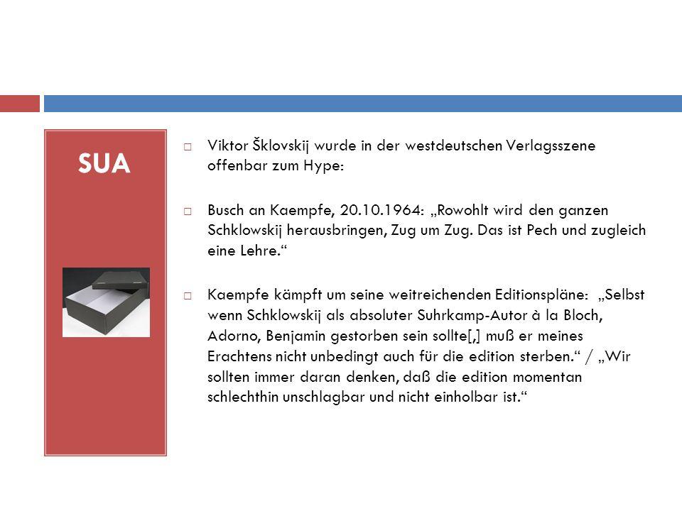 """SUA  Viktor Šklovskij wurde in der westdeutschen Verlagsszene offenbar zum Hype:  Busch an Kaempfe, 20.10.1964: """"Rowohlt wird den ganzen Schklowskij herausbringen, Zug um Zug."""