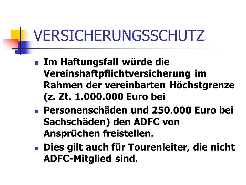 VERSICHERUNGSSCHUTZ Im Haftungsfall würde die Vereinshaftpflichtversicherung im Rahmen der vereinbarten Höchstgrenze (z. Zt. 1.000.000 Euro bei Person