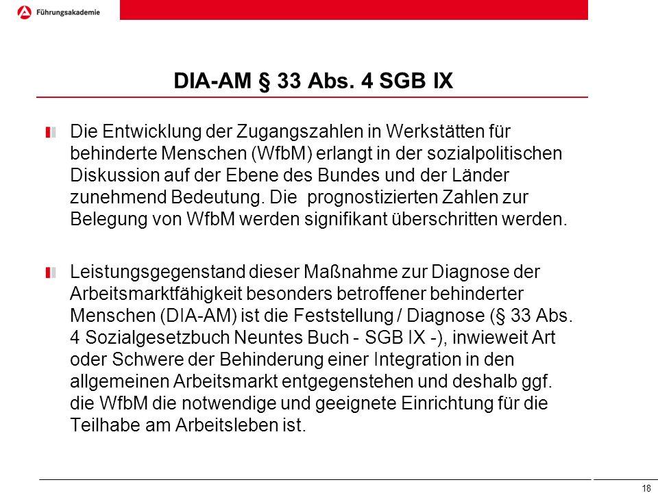 DIA-AM § 33 Abs. 4 SGB IX Die Entwicklung der Zugangszahlen in Werkstätten für behinderte Menschen (WfbM) erlangt in der sozialpolitischen Diskussion