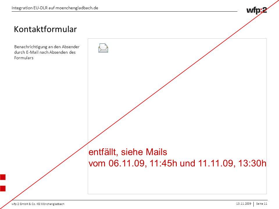 13.11.2009Seite 11 wfp:2 GmbH & Co. KG Mönchengladbach Integration EU-DLR auf moenchengladbach.de Kontaktformular Benachrichtigung an den Absender dur