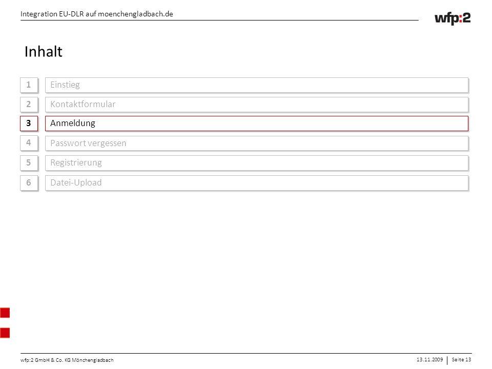 13.11.2009Seite 13 wfp:2 GmbH & Co. KG Mönchengladbach Integration EU-DLR auf moenchengladbach.de 1 1 Einstieg Integration EU-DLR auf moenchengladbach
