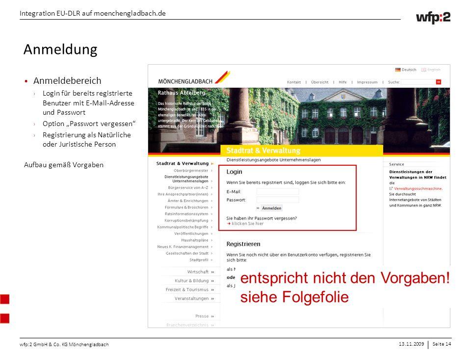 13.11.2009Seite 14 wfp:2 GmbH & Co. KG Mönchengladbach Integration EU-DLR auf moenchengladbach.de Anmeldebereich › Login für bereits registrierte Benu