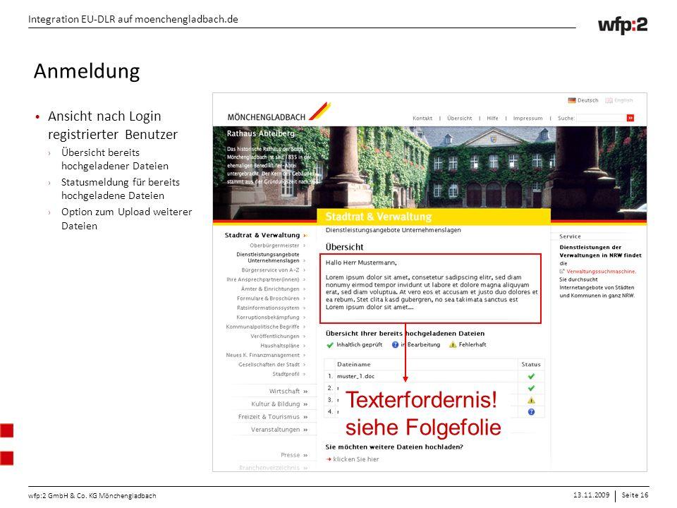 13.11.2009Seite 16 wfp:2 GmbH & Co. KG Mönchengladbach Integration EU-DLR auf moenchengladbach.de Ansicht nach Login registrierter Benutzer › Übersich