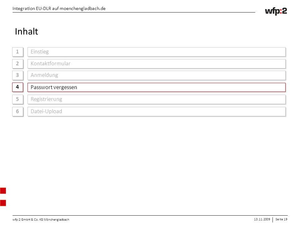 13.11.2009Seite 19 wfp:2 GmbH & Co. KG Mönchengladbach Integration EU-DLR auf moenchengladbach.de 1 1 Einstieg Integration EU-DLR auf moenchengladbach