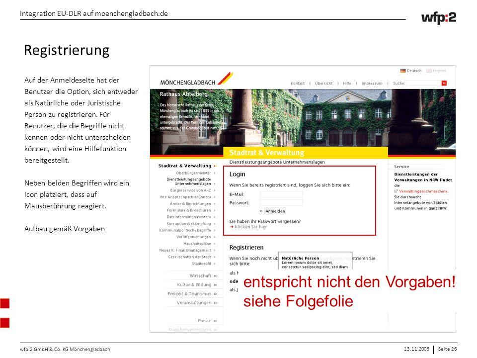 13.11.2009Seite 26 wfp:2 GmbH & Co. KG Mönchengladbach Integration EU-DLR auf moenchengladbach.de Auf der Anmeldeseite hat der Benutzer die Option, si
