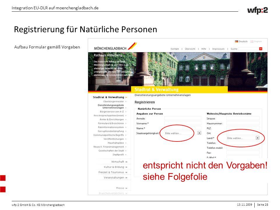 13.11.2009Seite 28 wfp:2 GmbH & Co. KG Mönchengladbach Integration EU-DLR auf moenchengladbach.de Registrierung für Natürliche Personen Aufbau Formula