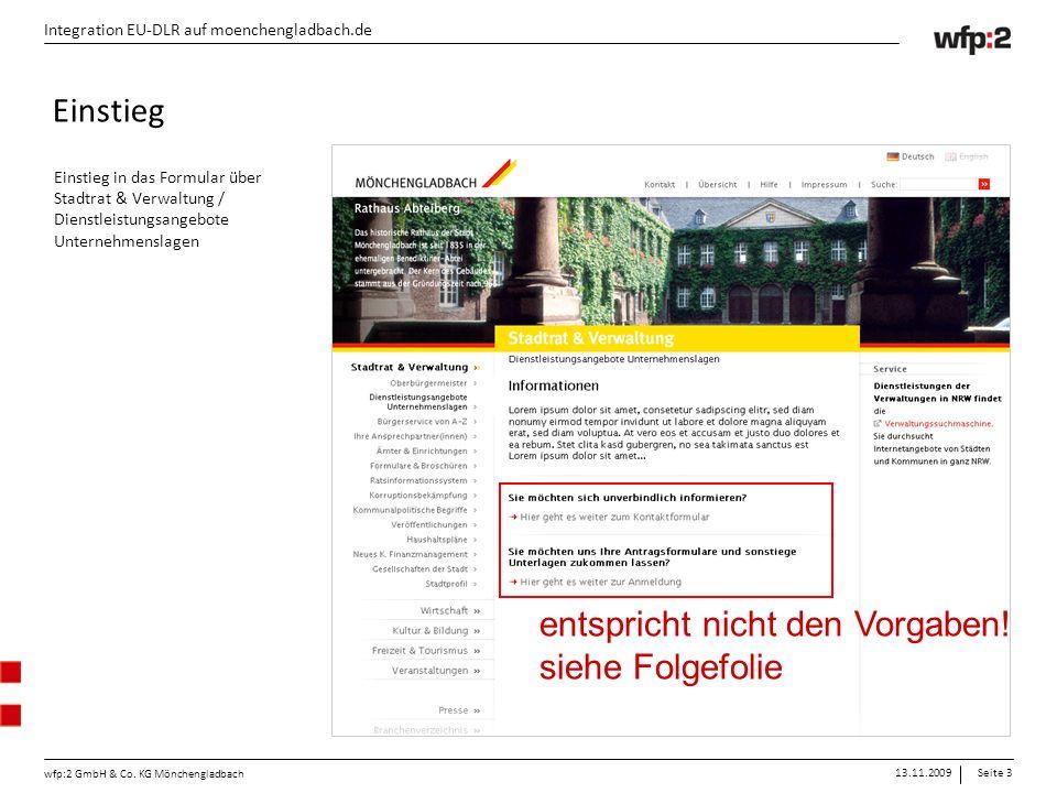 13.11.2009Seite 3 wfp:2 GmbH & Co. KG Mönchengladbach Integration EU-DLR auf moenchengladbach.de Einstieg in das Formular über Stadtrat & Verwaltung /