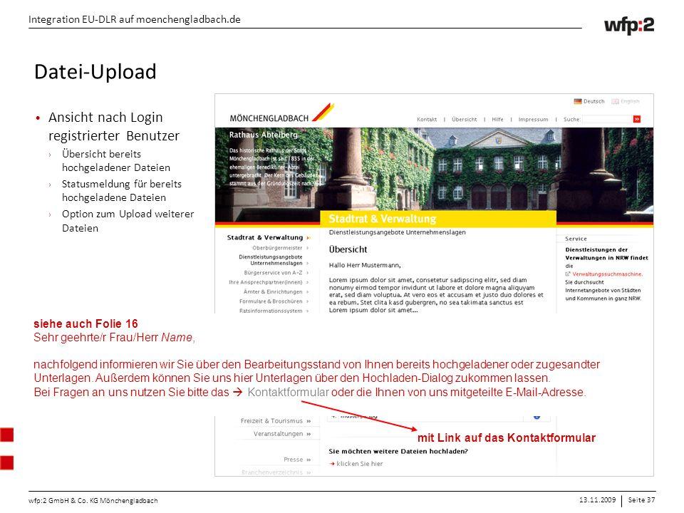 13.11.2009Seite 37 wfp:2 GmbH & Co. KG Mönchengladbach Integration EU-DLR auf moenchengladbach.de Datei-Upload Ansicht nach Login registrierter Benutz