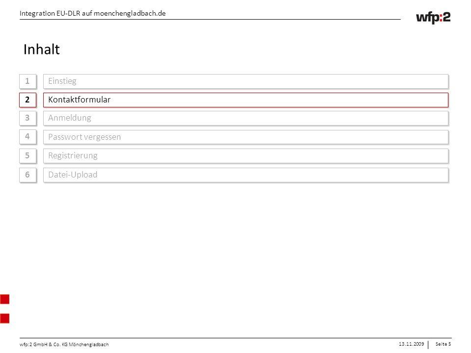 13.11.2009Seite 5 wfp:2 GmbH & Co. KG Mönchengladbach Integration EU-DLR auf moenchengladbach.de 1 1 Einstieg Integration EU-DLR auf moenchengladbach.
