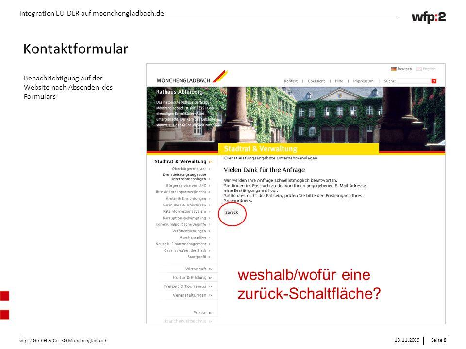 13.11.2009Seite 8 wfp:2 GmbH & Co. KG Mönchengladbach Integration EU-DLR auf moenchengladbach.de Benachrichtigung auf der Website nach Absenden des Fo