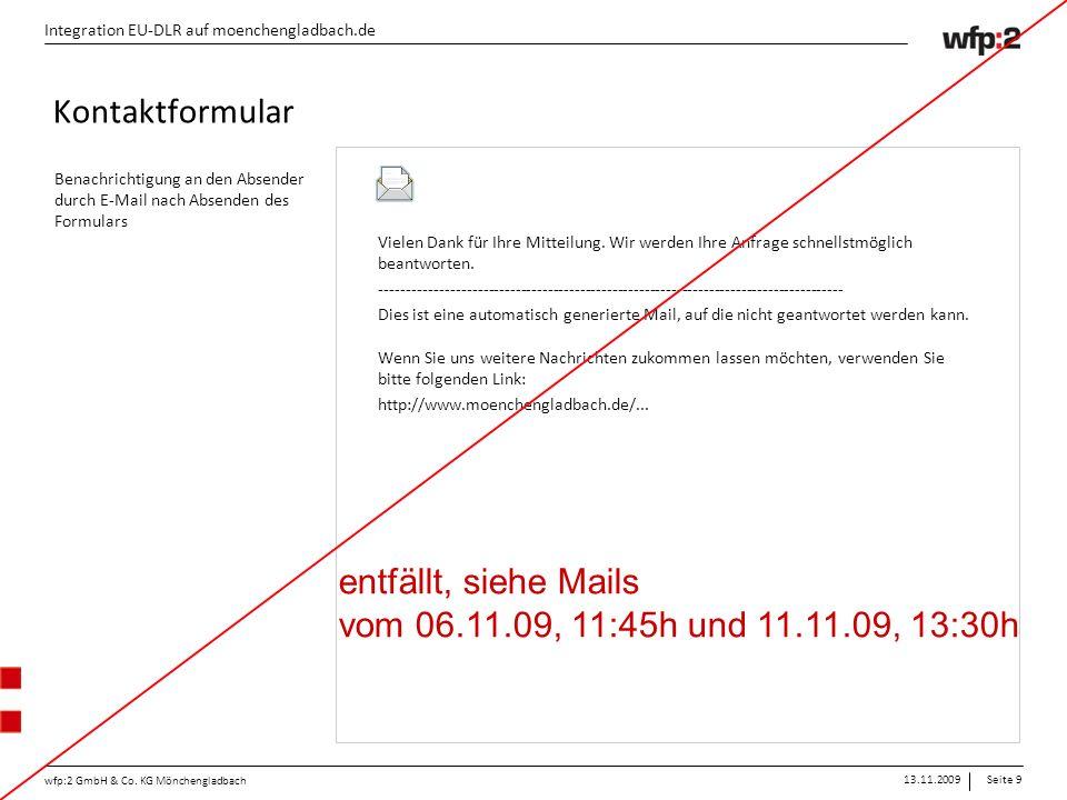 13.11.2009Seite 9 wfp:2 GmbH & Co. KG Mönchengladbach Integration EU-DLR auf moenchengladbach.de Vielen Dank für Ihre Mitteilung. Wir werden Ihre Anfr