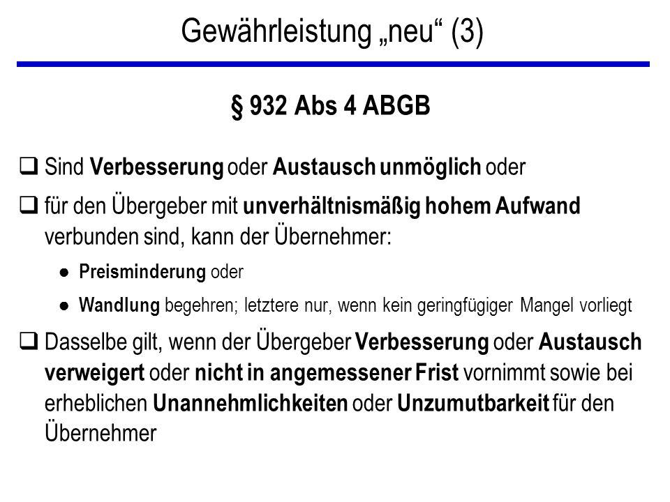 """Gewährleistung """"neu"""" (3) § 932 Abs 4 ABGB qSind Verbesserung oder Austausch unmöglich oder qfür den Übergeber mit unverhältnismäßig hohem Aufwand verb"""