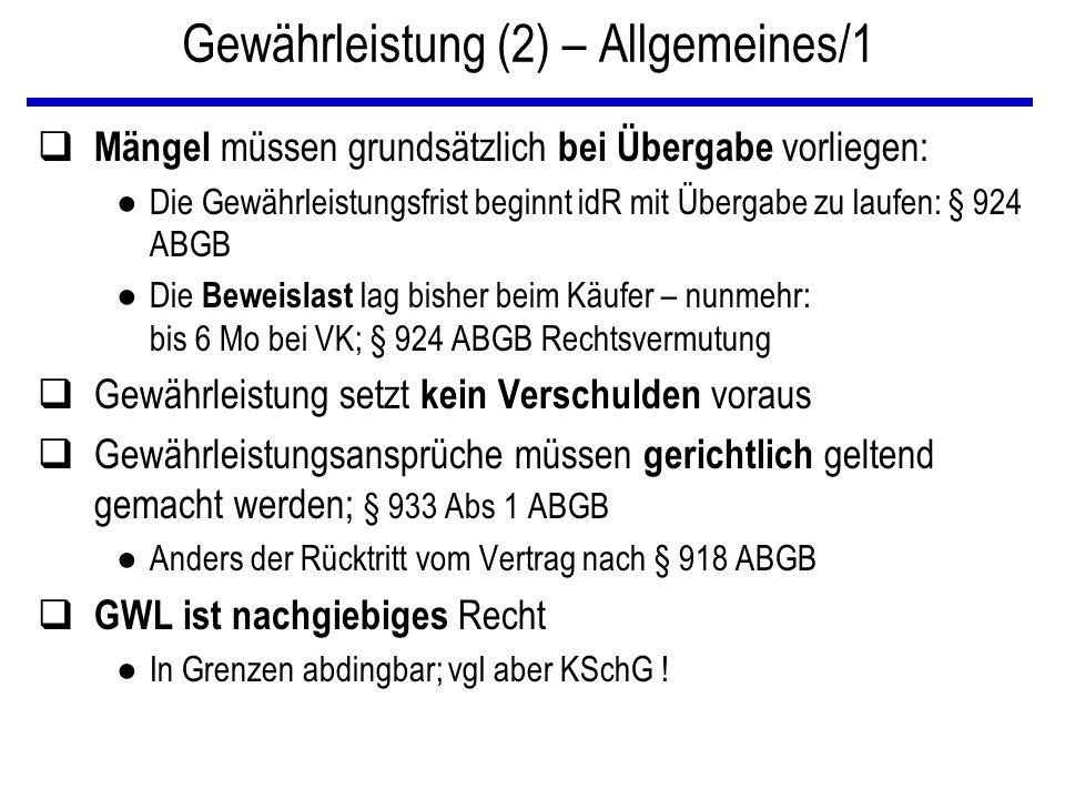 Gewährleistung (2) – Allgemeines/1 q Mängel müssen grundsätzlich bei Übergabe vorliegen: ● Die Gewährleistungsfrist beginnt idR mit Übergabe zu laufen