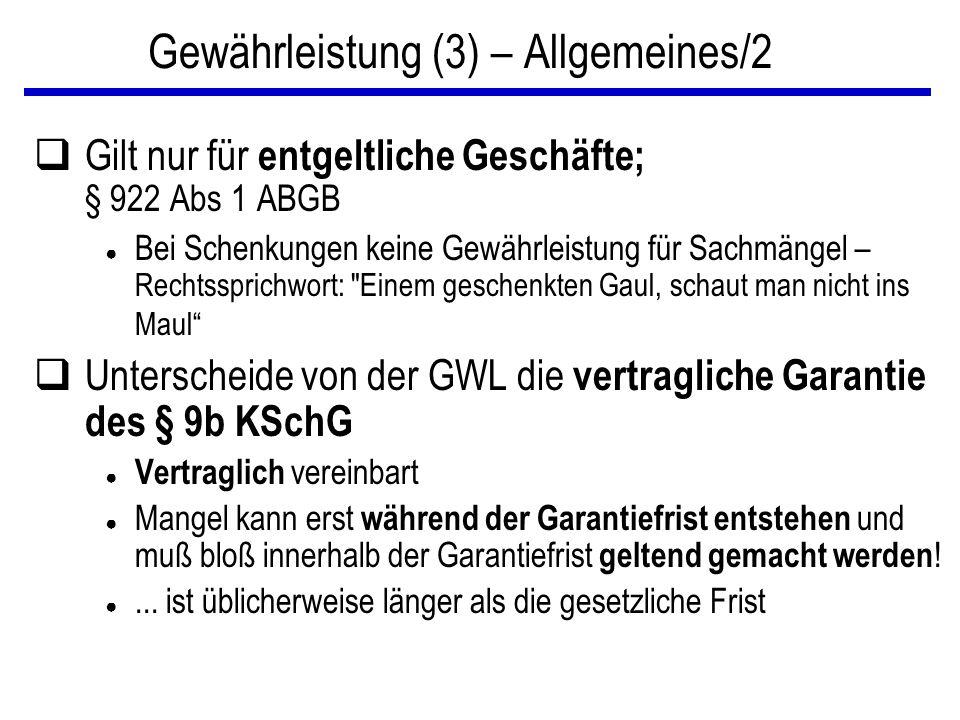 Gewährleistung (3) – Allgemeines/2 qGilt nur für entgeltliche Geschäfte; § 922 Abs 1 ABGB ● Bei Schenkungen keine Gewährleistung für Sachmängel – Rech