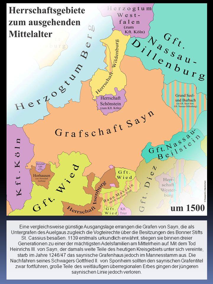 Eine vergleichsweise günstige Ausgangslage errangen die Grafen von Sayn, die als Untergrafen des Auelgaus zugleich die Vogteirechte über die Besitzung