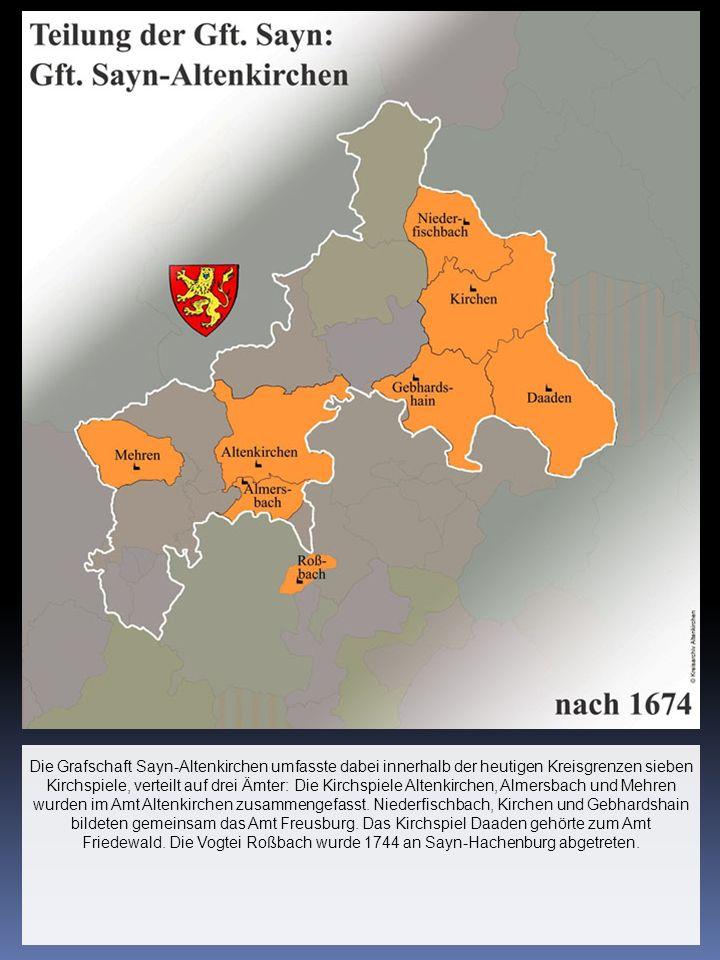 Die Grafschaft Sayn-Altenkirchen umfasste dabei innerhalb der heutigen Kreisgrenzen sieben Kirchspiele, verteilt auf drei Ämter: Die Kirchspiele Alten