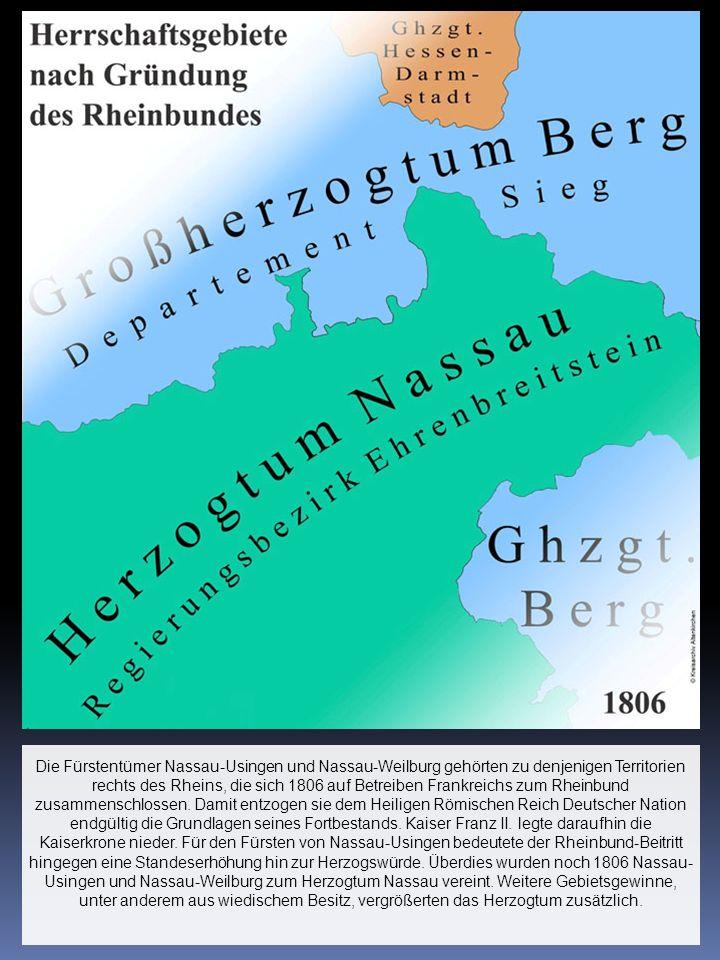 Die Fürstentümer Nassau-Usingen und Nassau-Weilburg gehörten zu denjenigen Territorien rechts des Rheins, die sich 1806 auf Betreiben Frankreichs zum
