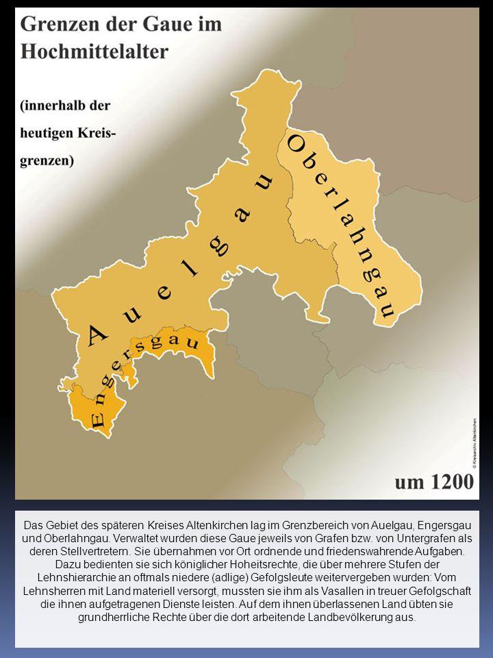 Das Gebiet des späteren Kreises Altenkirchen lag im Grenzbereich von Auelgau, Engersgau und Oberlahngau. Verwaltet wurden diese Gaue jeweils von Grafe