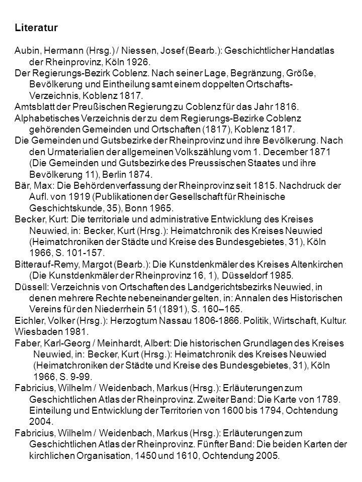 Literatur Aubin, Hermann (Hrsg.) / Niessen, Josef (Bearb.): Geschichtlicher Handatlas der Rheinprovinz, Köln 1926. Der Regierungs-Bezirk Coblenz. Nach