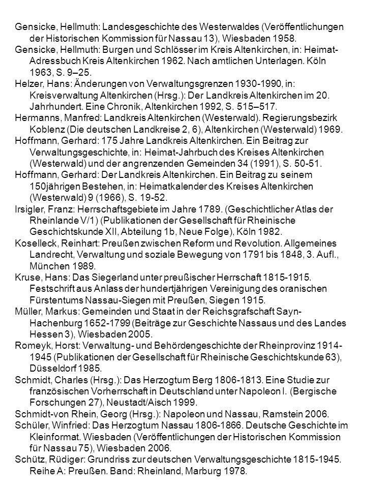 Gensicke, Hellmuth: Landesgeschichte des Westerwaldes (Veröffentlichungen der Historischen Kommission für Nassau 13), Wiesbaden 1958. Gensicke, Hellmu