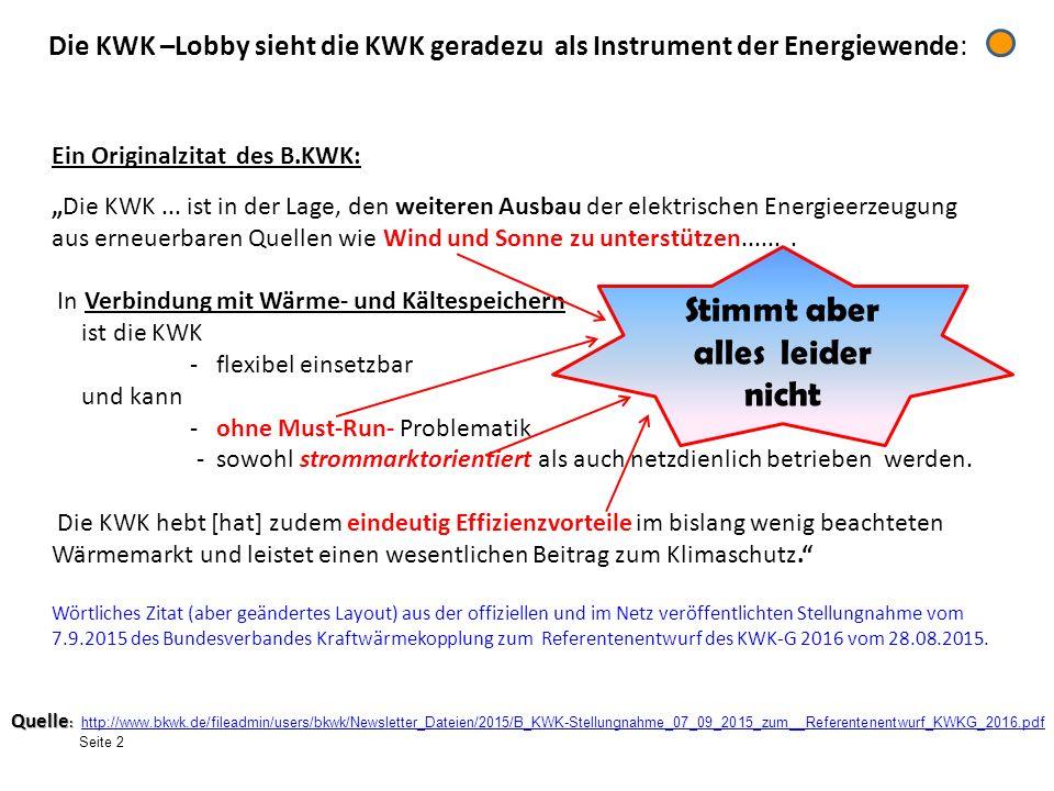 Die KWK –Lobby sieht die KWK geradezu als Instrument der Energiewende: Quelle : Quelle : http://www.bkwk.de/fileadmin/users/bkwk/Newsletter_Dateien/20