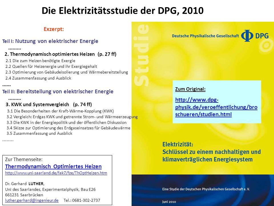Zum Original: http://www.dpg- physik.de/veroeffentlichung/bro schueren/studien.html Exzerpt: Teil I: Nutzung von elektrischer Energie......... 2. Ther