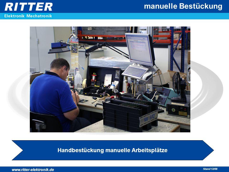 www.ritter-elektronik.de Stand 12/08 manuelle Bestückung Handbestückung manuelle Arbeitsplätze